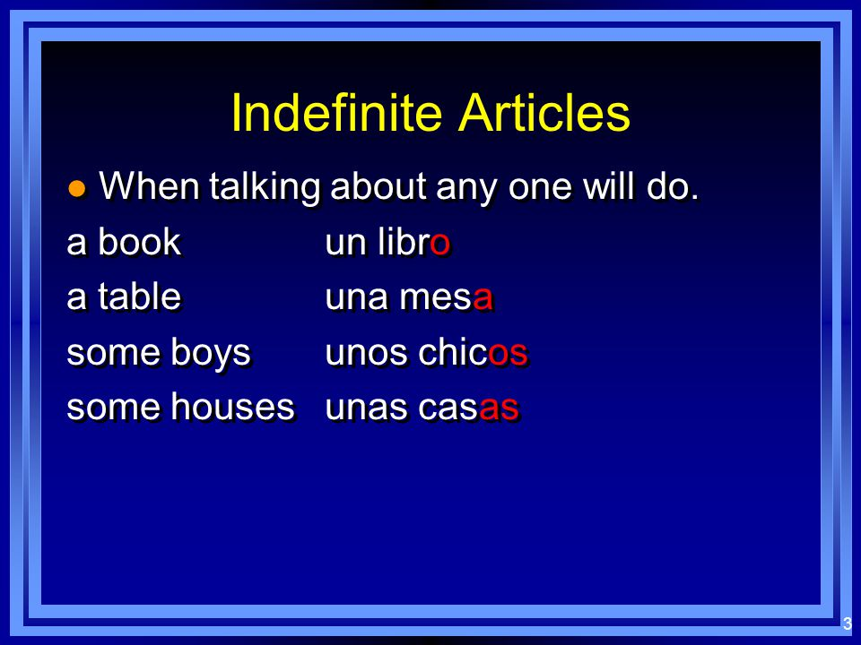 3 Indefinite Articles l When talking about any one will do.