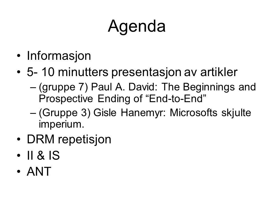 Agenda Informasjon 5- 10 minutters presentasjon av artikler –(gruppe 7) Paul A.