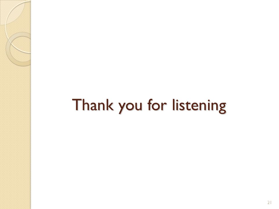 Thank you for listening 21