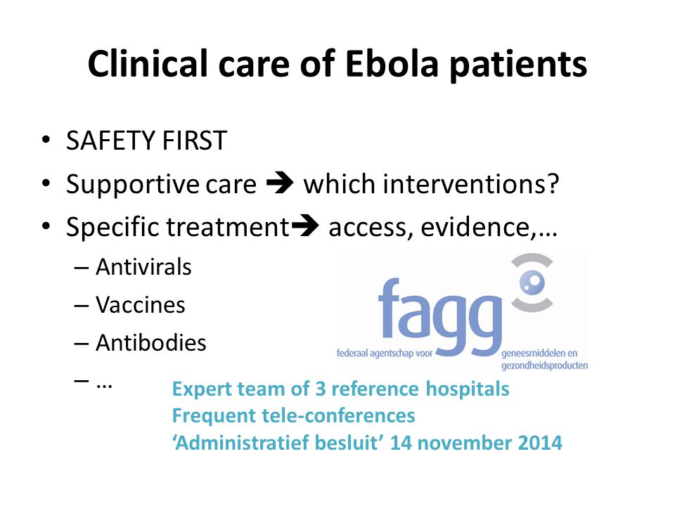 Clinical care of Ebola patients SAFETY FIRST Supportive care  which interventions.