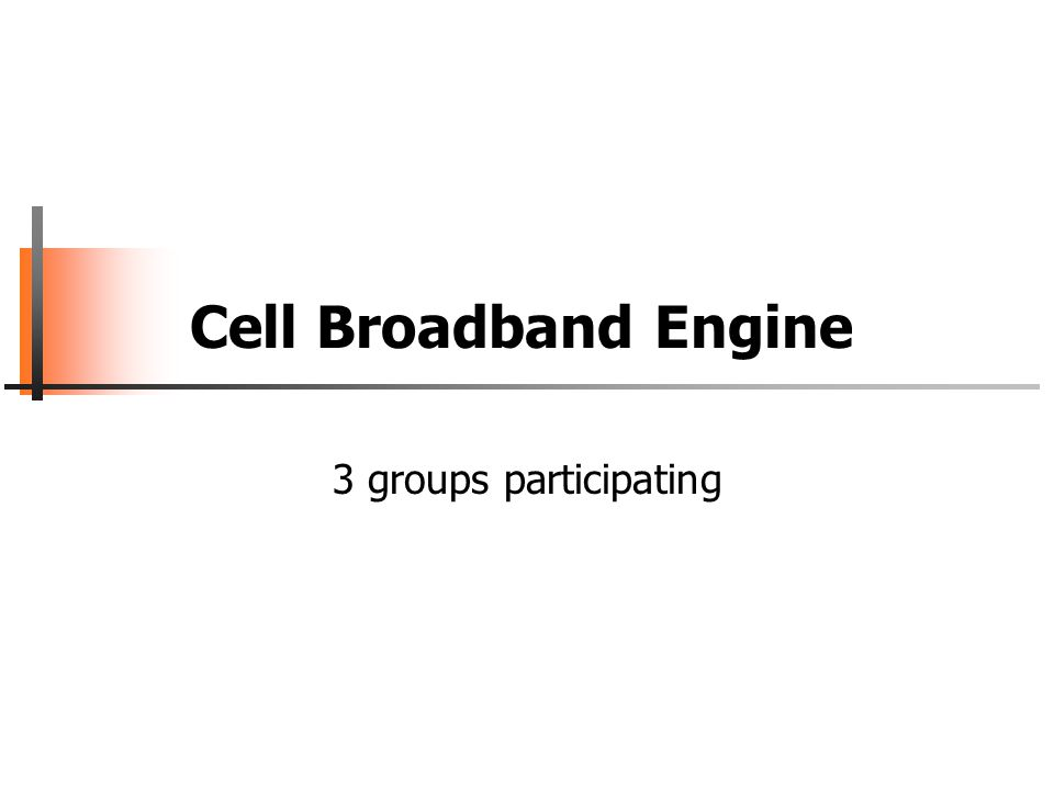 Cell Broadband Engine 3 groups participating
