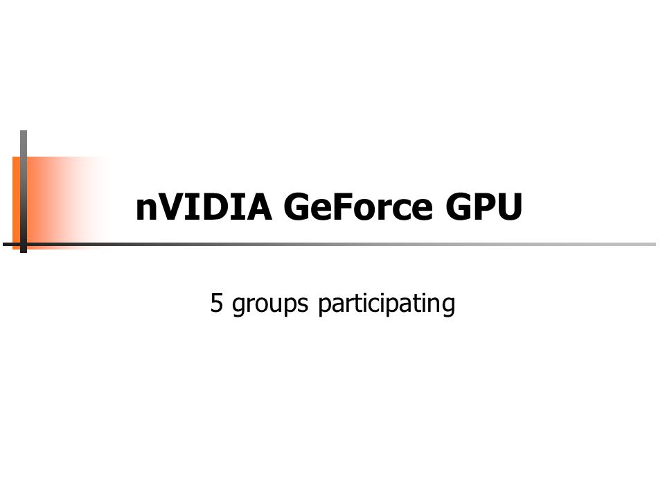 nVIDIA GeForce GPU 5 groups participating
