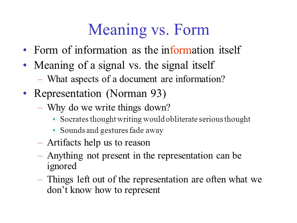 Meaning vs. Form Form of information as the information itself Meaning of a signal vs.