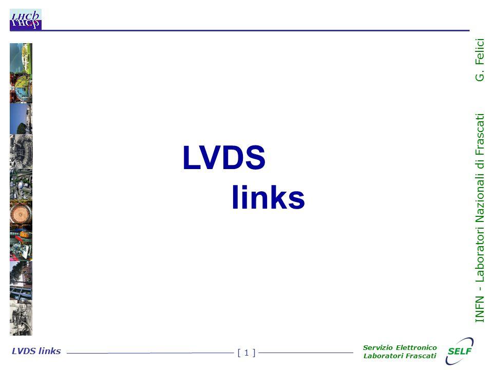 [ 2 ] LVDS links Servizio Elettronico Laboratori Frascati INFN - Laboratori Nazionali di Frascati G.