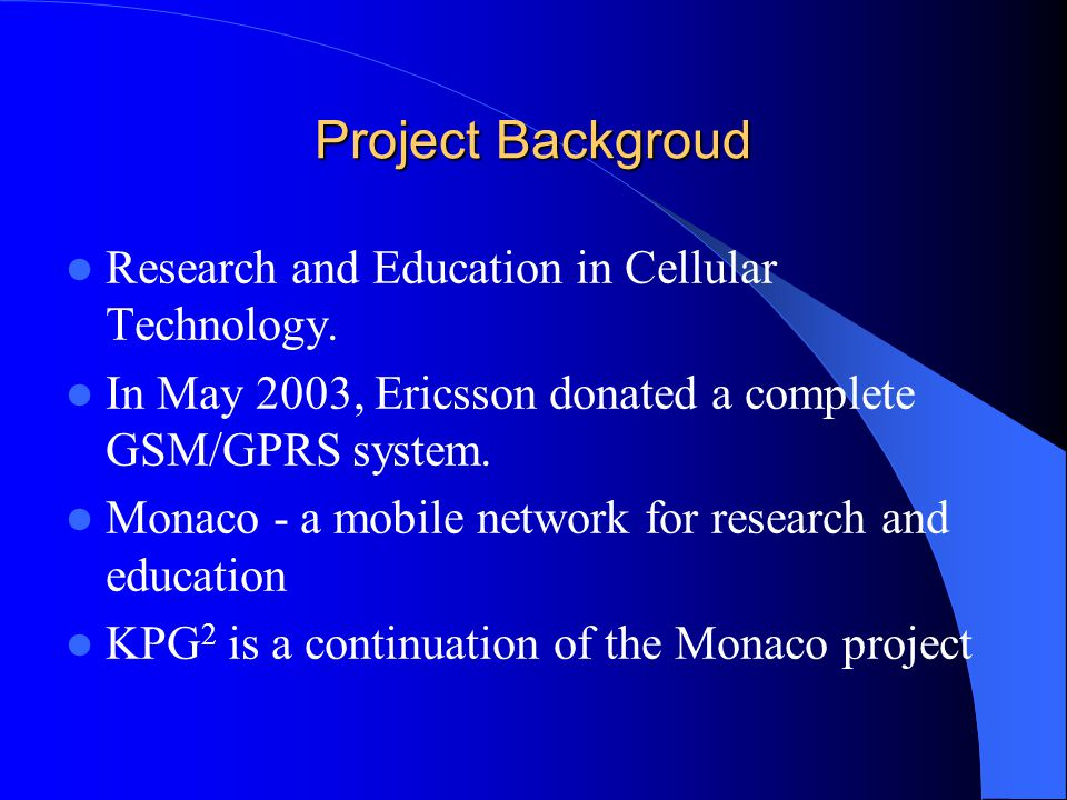 Project Backgroud Research and Education in Cellular Technology.