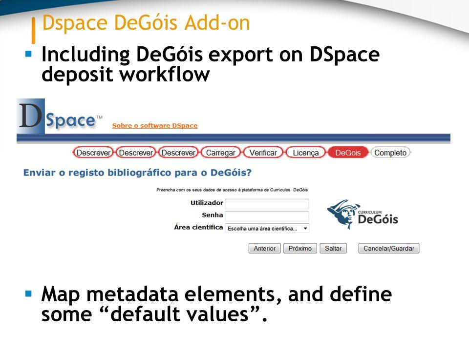  Including DeGóis export on DSpace deposit workflow  Map metadata elements, and define some default values .