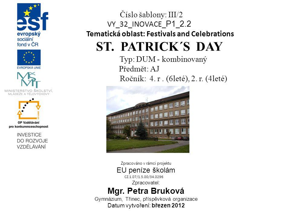 Číslo šablony: III/2 VY_32_INOVACE_ P1 _ 2.2 Tematická oblast: Festivals and Celebrations ST.