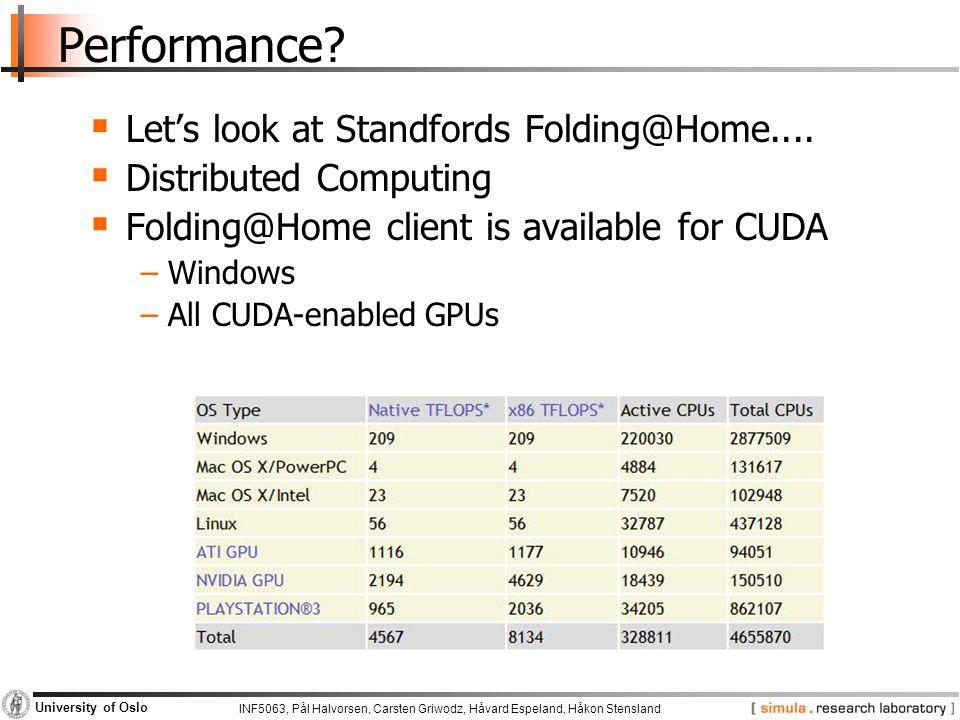 INF5063, Pål Halvorsen, Carsten Griwodz, Håvard Espeland, Håkon Stensland University of Oslo Performance?  Let's look at Standfords Folding@Home....