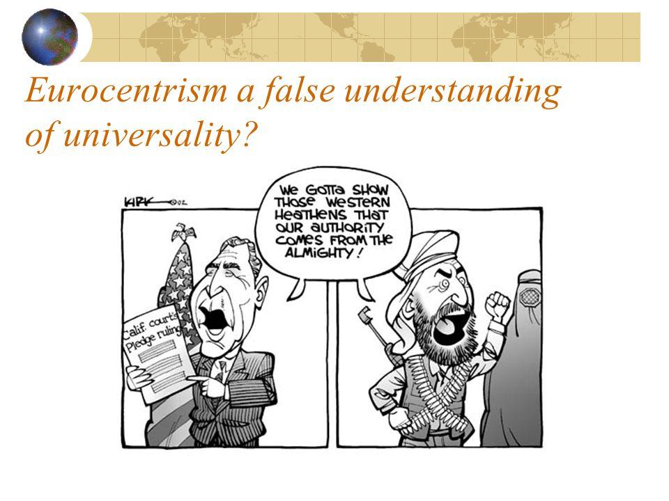 Eurocentrism a false understanding of universality?