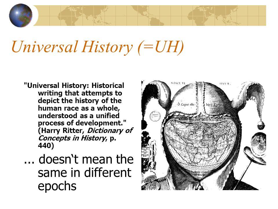 Universal History (=UH)