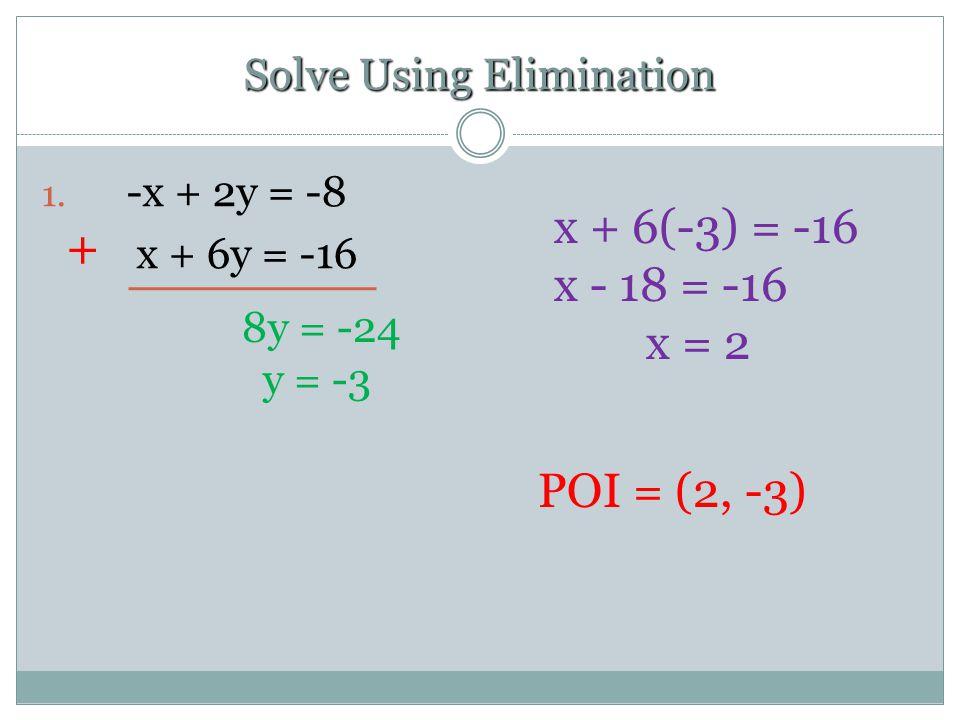 Solve Using Elimination 1.