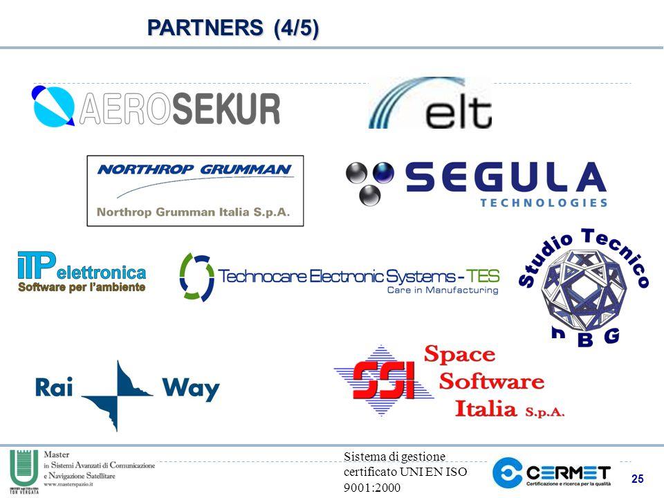 25 Sistema di gestione certificato UNI EN ISO 9001:2000 PARTNERS (4/5)