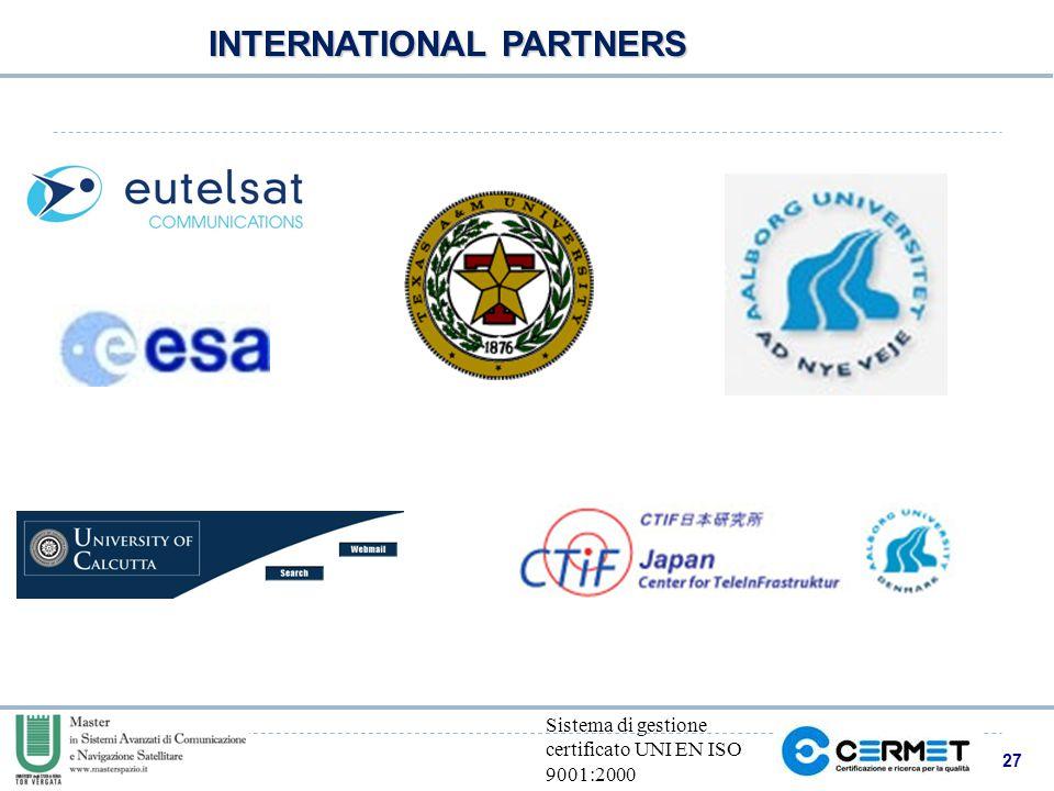 27 Sistema di gestione certificato UNI EN ISO 9001:2000 INTERNATIONAL PARTNERS