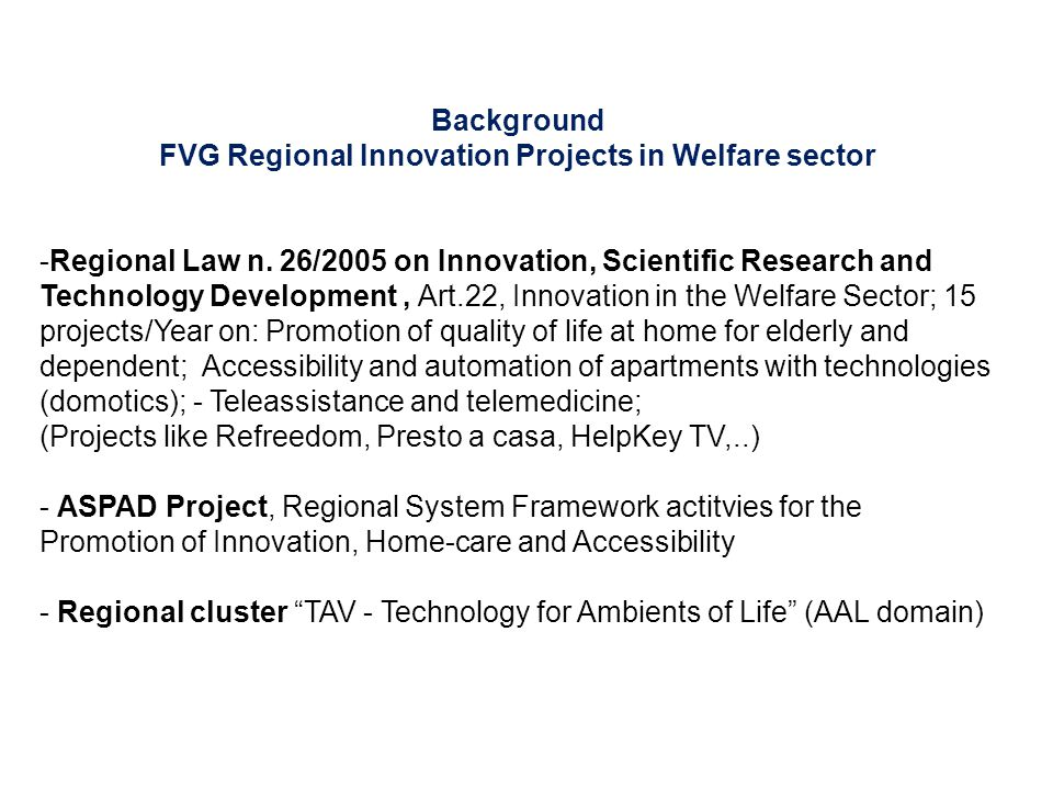 Background FVG Regional Innovation Projects in Welfare sector -Regional Law n.
