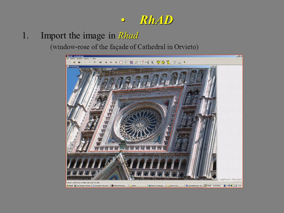 RhADRhAD Rhad 1.Import the image in Rhad (window-rose of the façade of Cathedral in Orvieto)