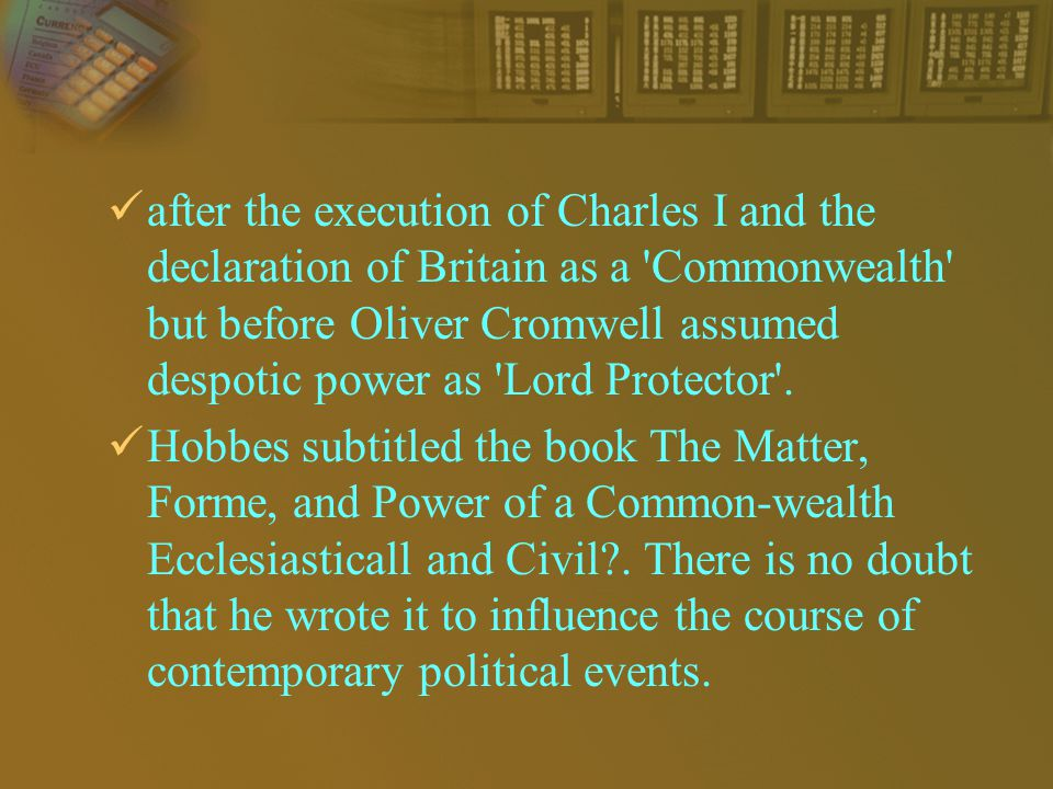 after the execution of Charles I and the declaration of Britain as a Commonwealth but before Oliver Cromwell assumed despotic power as Lord Protector .