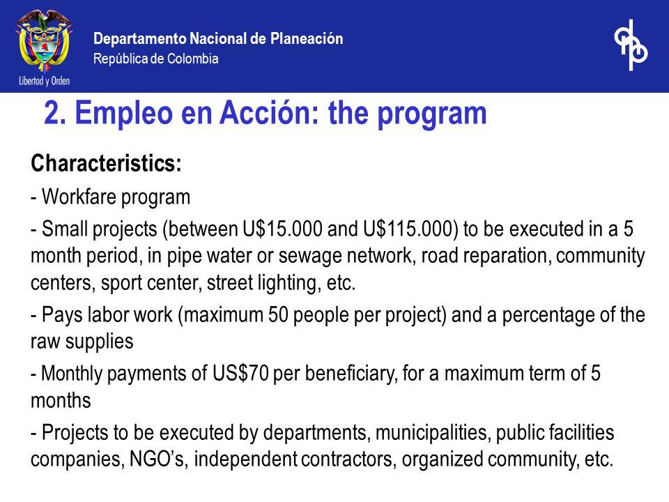 Departamento Nacional de Planeación República de Colombia Policy decisions taken or not taken affected: 1.