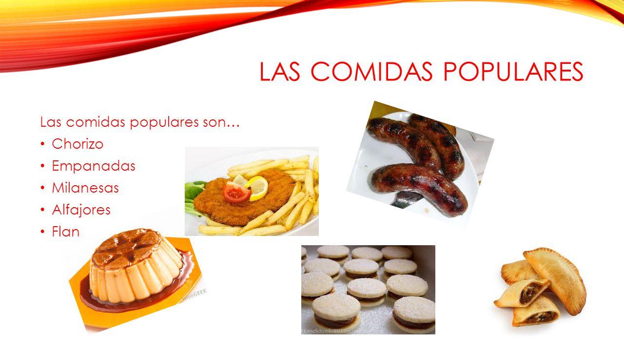 LAS COMIDAS POPULARES Las comidas populares son… Chorizo Empanadas Milanesas Alfajores Flan