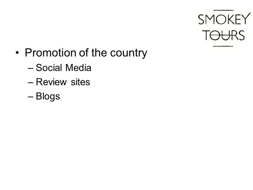 Promotion of the country –Social Media –Review sites –Blogs