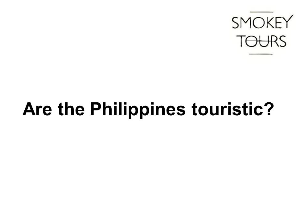 Are the Philippines touristic?
