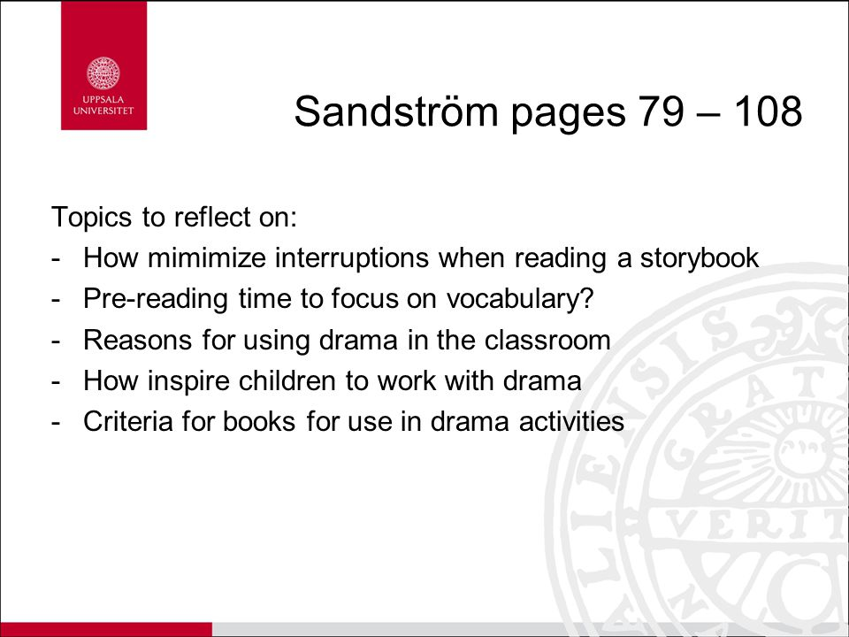 Sandström pages 79 – 108 Topics to reflect on: -How mimimize interruptions when reading a storybook -Pre-reading time to focus on vocabulary? -Reasons