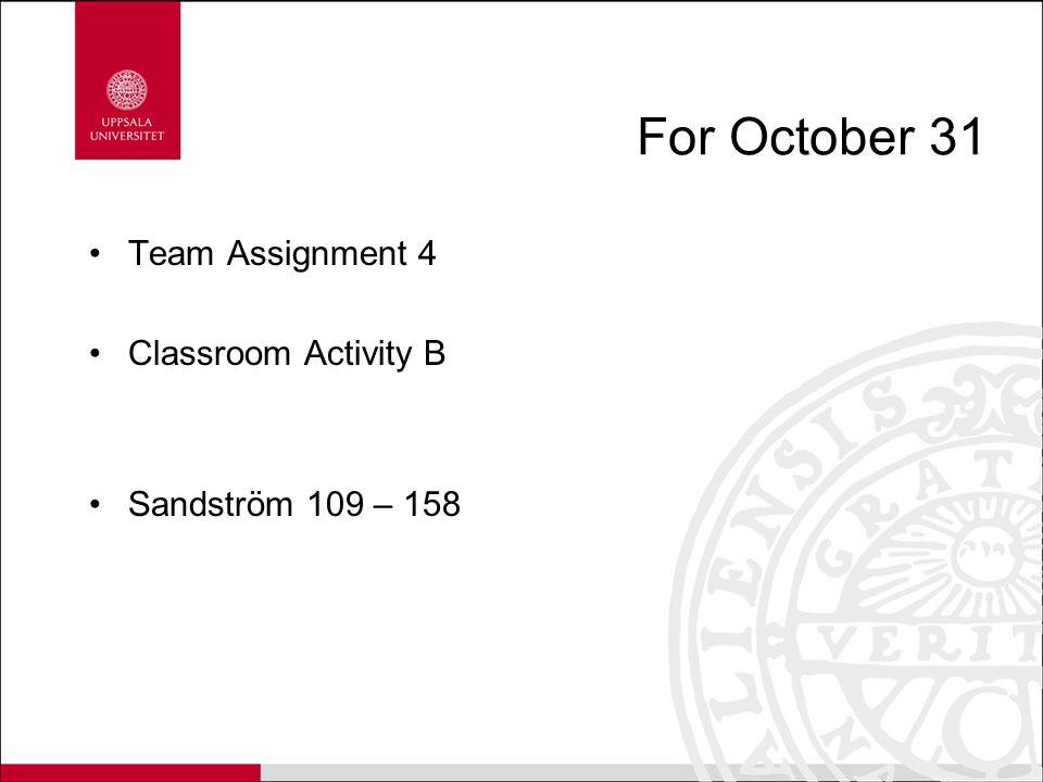For October 31 Team Assignment 4 Classroom Activity B Sandström 109 – 158