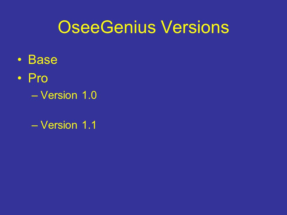 OseeGenius Versions Base Pro –Version 1.0 –Version 1.1