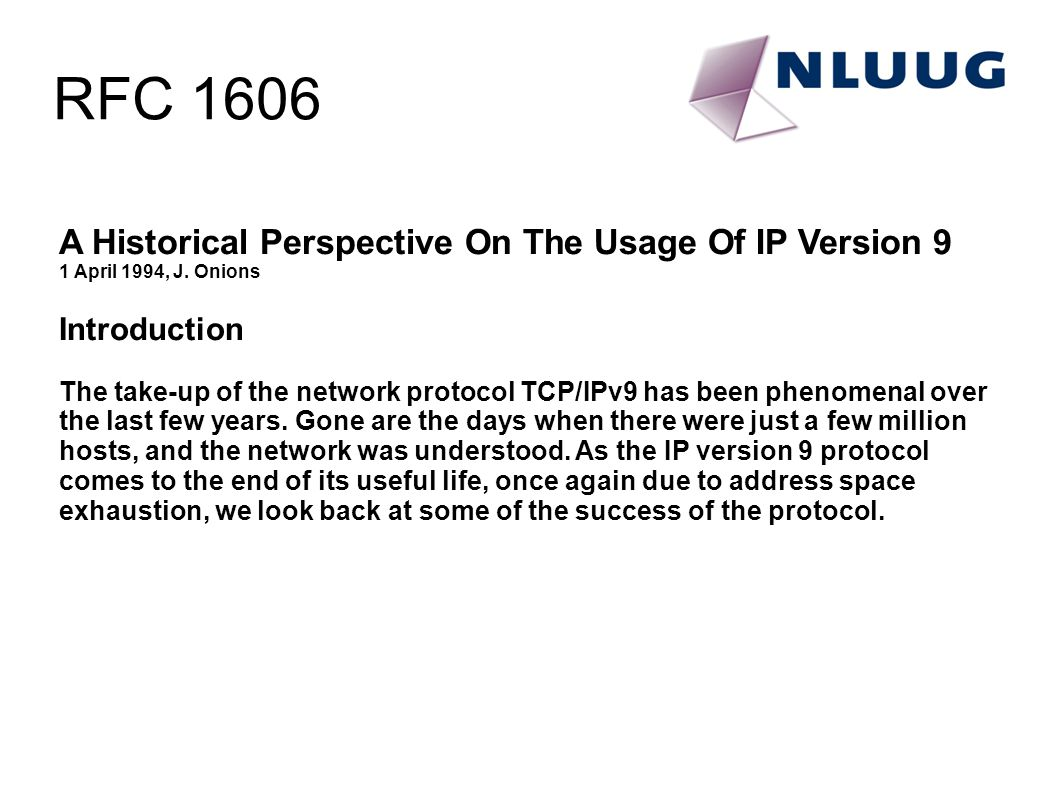 A Historical Perspective On The Usage Of IP Version 9 1 April 1994, J.