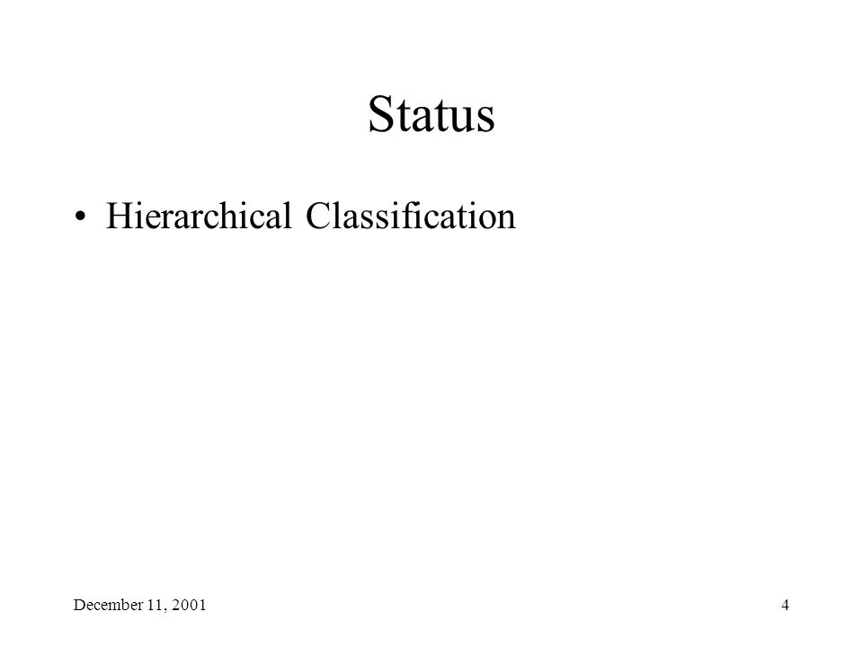 December 11, 20014 Status Hierarchical Classification