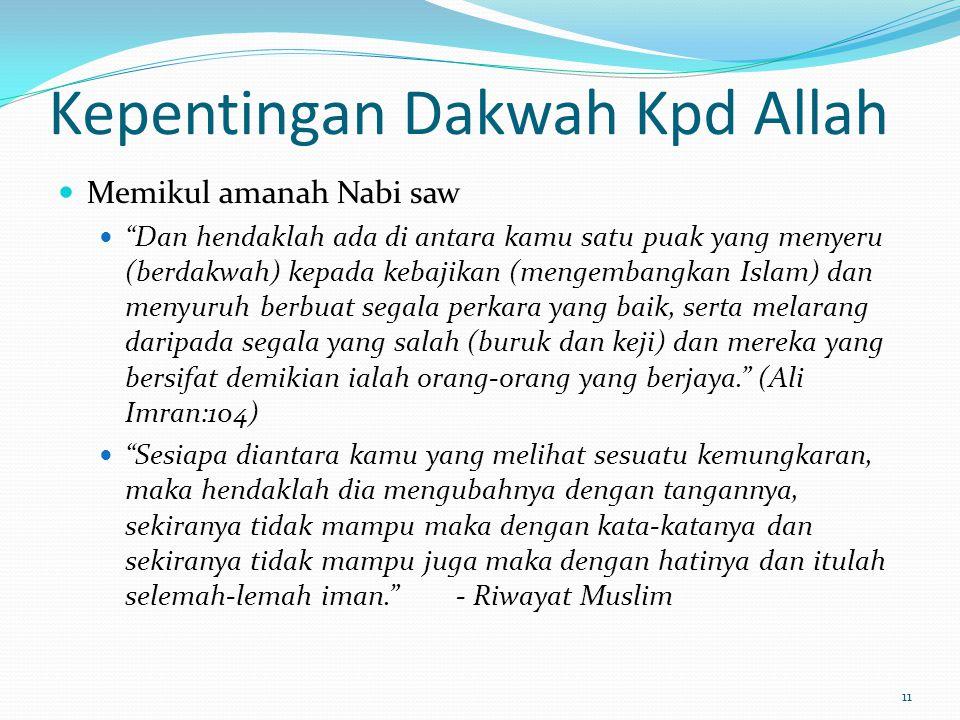 12 Kepentingan Dakwah Kpd Allah Tidak ada seorang nabi pun yang Allah utuskan sebelum ku kecuali ada bersamanya penyokong- penyokong dan sahabat-sahabat.