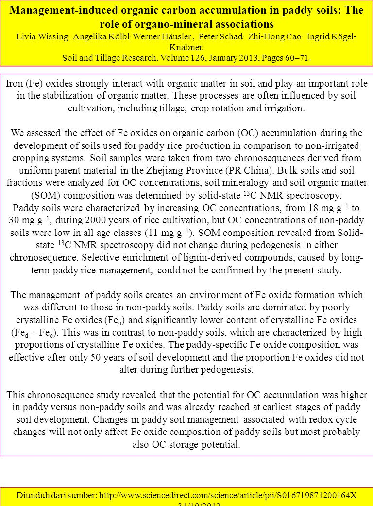 Management-induced organic carbon accumulation in paddy soils: The role of organo-mineral associations Livia Wissing, Angelika Kölbl, Werner Häusler,