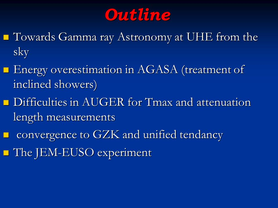 Outline Towards Gamma ray Astronomy at UHE from the sky Towards Gamma ray Astronomy at UHE from the sky Energy overestimation in AGASA (treatment of i