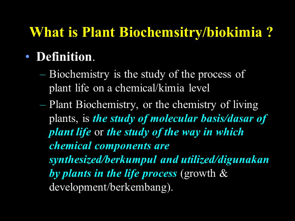 What is Plant Biochemsitry/biokimia . Definition.