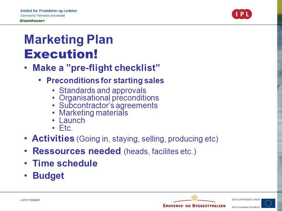 Institut for Produktion og Ledelse Danmarks Tekniske Universitet John Heebøll Greenhouse+ Marketing Plan Execution.