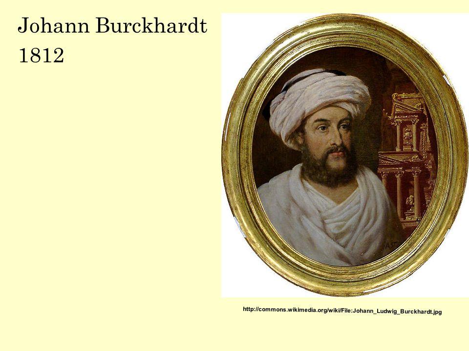 Johann Burckhardt 1812 http://commons.wikimedia.org/wiki/File:Johann_Ludwig_Burckhardt.jpg