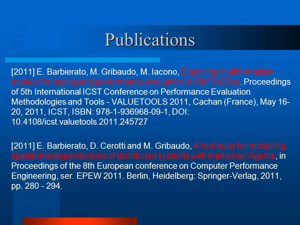 Publications [2011] E. Barbierato, M. Gribaudo, M.