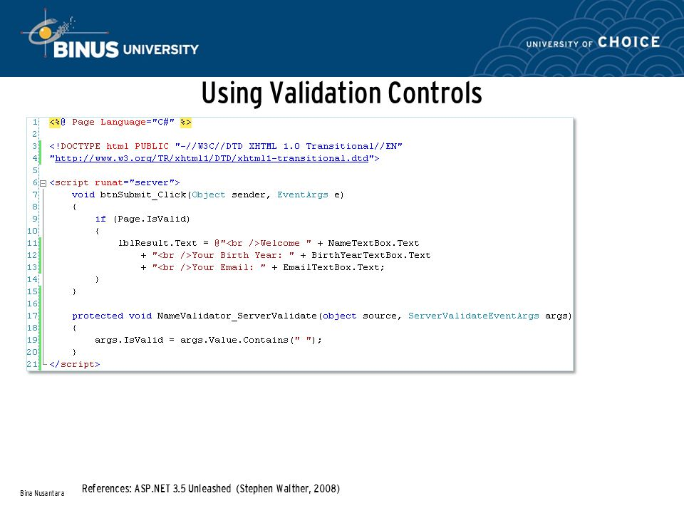 Using Validation Controls Bina Nusantara References: ASP.NET 3.5 Unleashed (Stephen Walther, 2008)