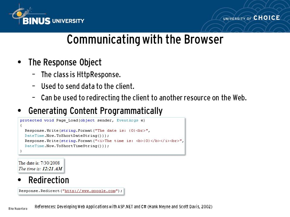 Communicating with the Browser The Response Object – The class is HttpResponse.