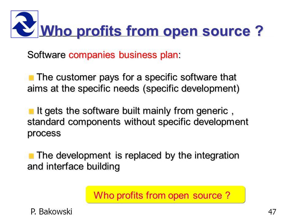 P.Bakowski 47 Who profits from open source .