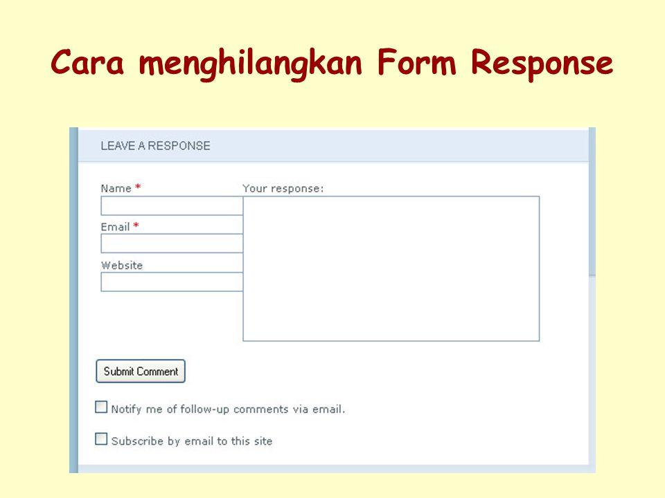 Cara menghilangkan Form Response