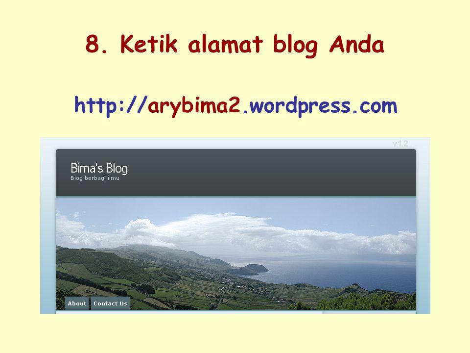 8. Ketik alamat blog Anda http://arybima2.wordpress.com