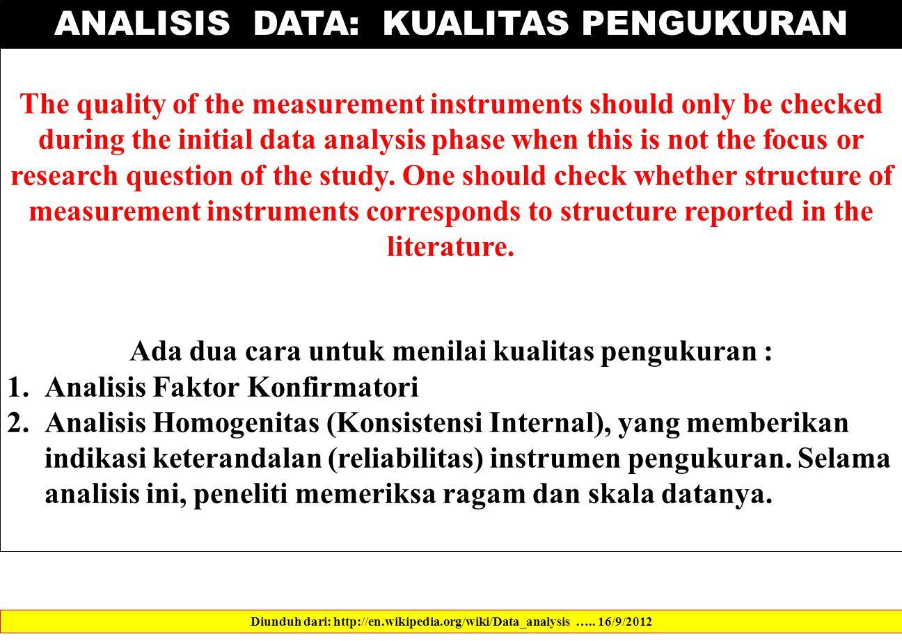 ANALISIS DATA: KUALITAS PENGUKURAN Diunduh dari: http://en.wikipedia.org/wiki/Data_analysis …..