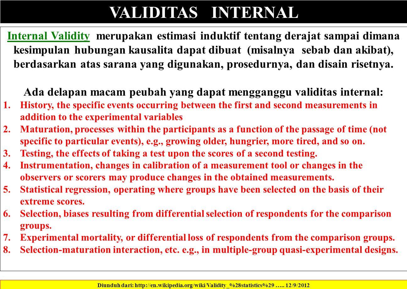 VALIDITAS INTERNAL Diunduh dari: http://en.wikipedia.org/wiki/Validity_%28statistics%29 …..