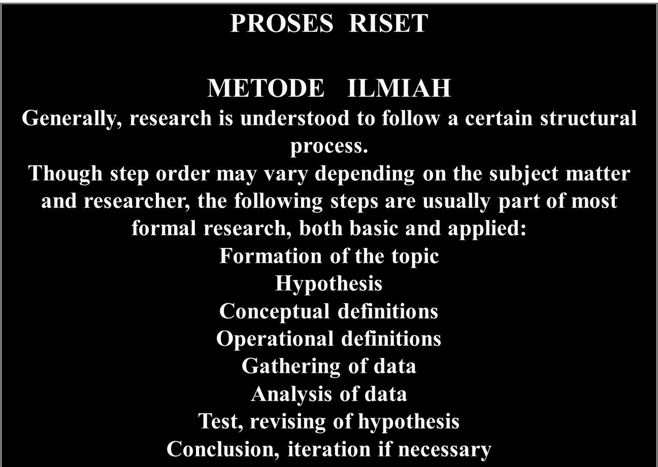 PROSES RISET METODE ILMIAH Generally, research is understood to follow a certain structural process.