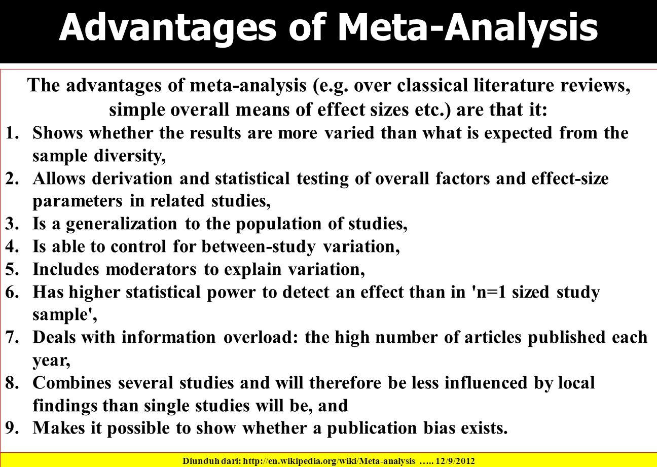Advantages of Meta-Analysis The advantages of meta-analysis (e.g.