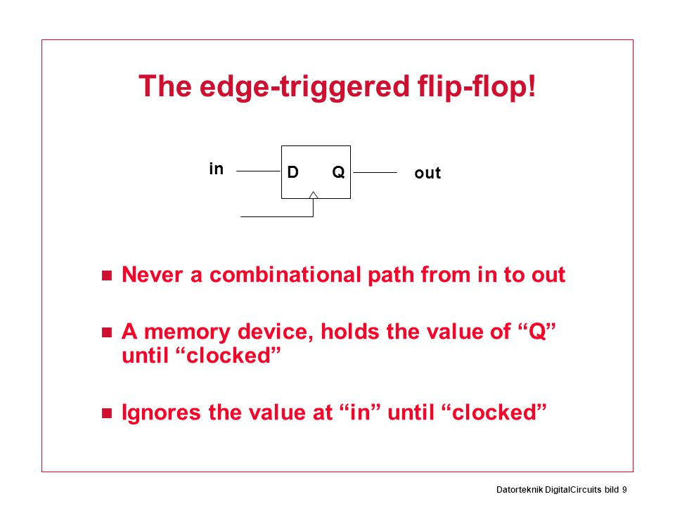 Datorteknik DigitalCircuits bild 9 The edge-triggered flip-flop.
