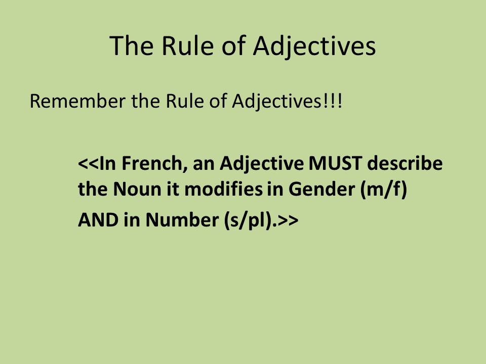 The Rule of Adjectives Remember the Rule of Adjectives!!.