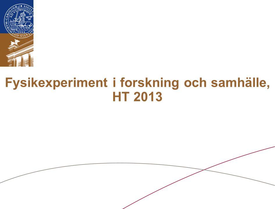 Fysikexperiment i forskning och samhälle, HT 2013