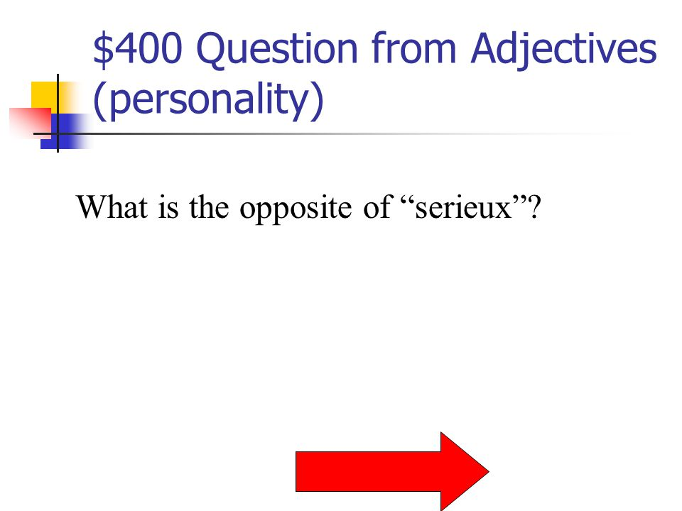 $300 Answer from Adjectives (personality) Elle est mechante.