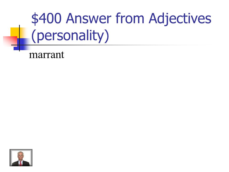 $400 Question from Adjectives (personality) What is the opposite of serieux
